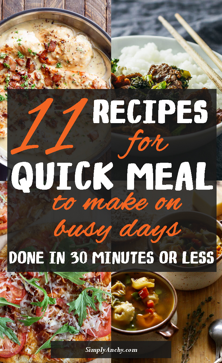 Here are some of my favorite quick meal recipes that will save you on busy nights, or when you have last minute schedule changes! Check them out! | 11 Quick Meal Recipes for Busy Nights | Done in 30 minutes | #30minutemeals #15minutemeals #quickmeals #easymeals #quickrecipe #quickrecipes #quickhealthyrecipes | simplyanchy.com